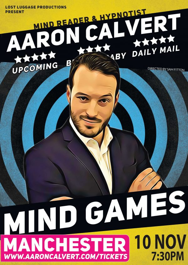 Mind Games poster for Manchester show Aaron Calvert Mind reader and hypnotist whats on in manchester social